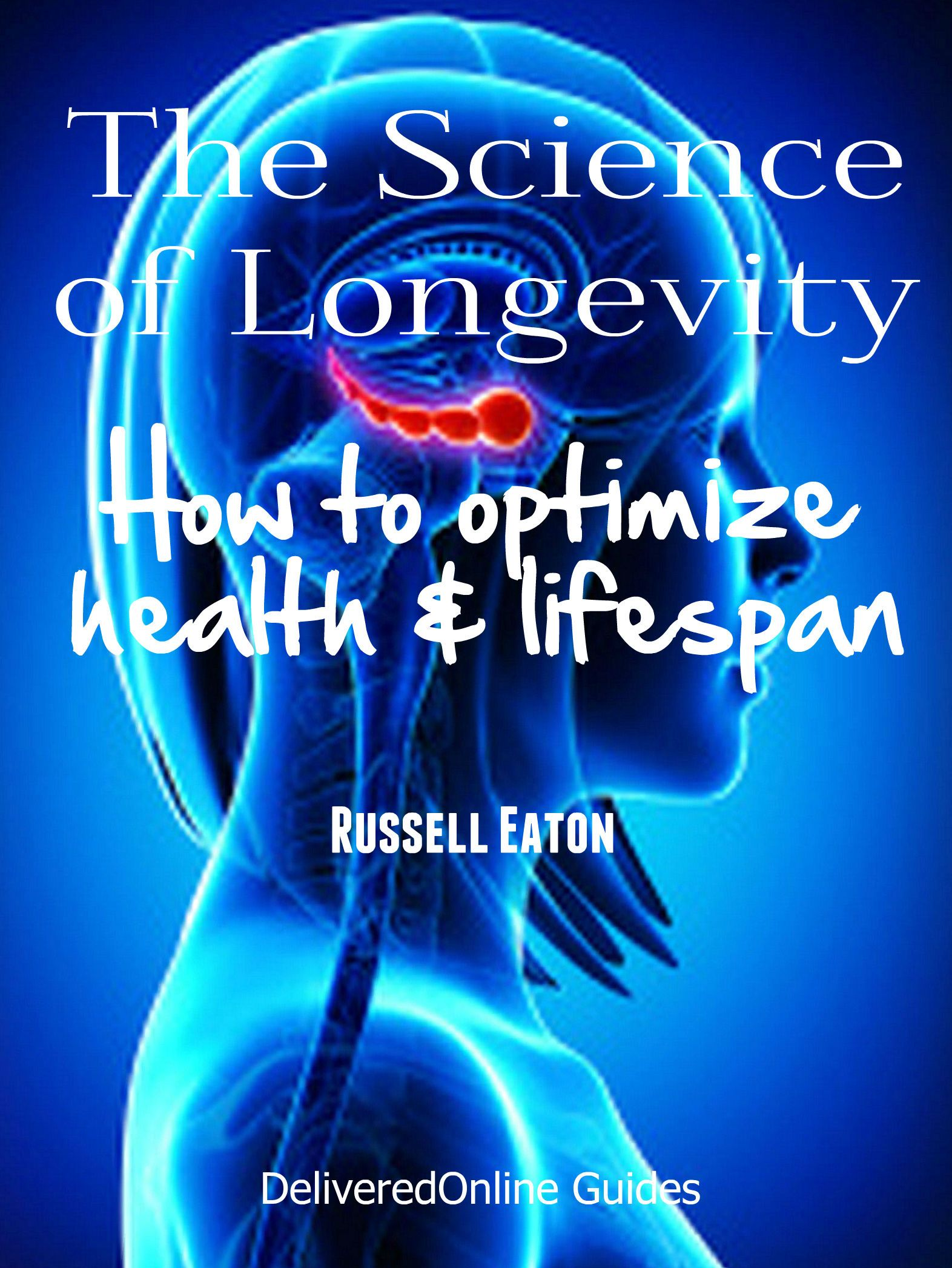 The Science of Longevity: How to Optimize Health and Life Span