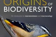 . NEW BOOK PUBLISHED      :         Origins of Biodiversity : An Introduction to Macroevolution and Macro ecology _ By (author)  Lindell Bromham ,and (author)  Marcel Cardillo