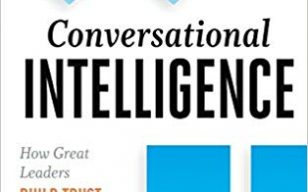 good leadership book : Conversational Intelligence: How Great Leaders Build Trust & Get Extraordinary Results