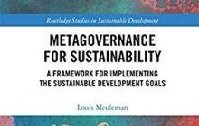 Metagovernance for Sustainability: A Framework for Implementing the Sustainable Development Goals (Routledge Studies in Sustainable Development)