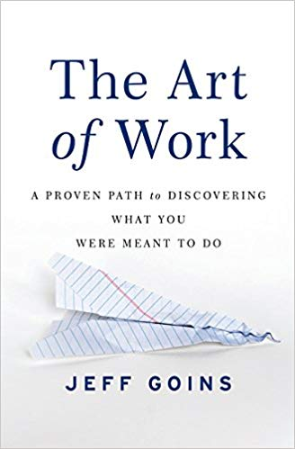 a book to read :The Art of Work -A Proven Path to Discovering What You Were Meant to Do.