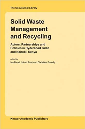 Solid Waste Management and Recycling Actors, Partnerships and Policies in Hyderabad, India and Nairobi, Kenya.