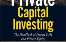 Private Capital Investing: The Handbook of Private Debt and Private Equity (Wiley Finance) 1st Edition by Roberto Ippolito