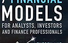 7 Financial Models for Analysts, Investors and Finance Professionals: Theory and practical tools to help investors analyse businesses using Excel. Paul lower.