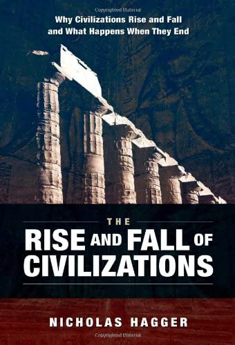 Reading in a book: The Rise and Fall of Civilizations: Why Civilizations Rise and Fall and What Happens When They End
